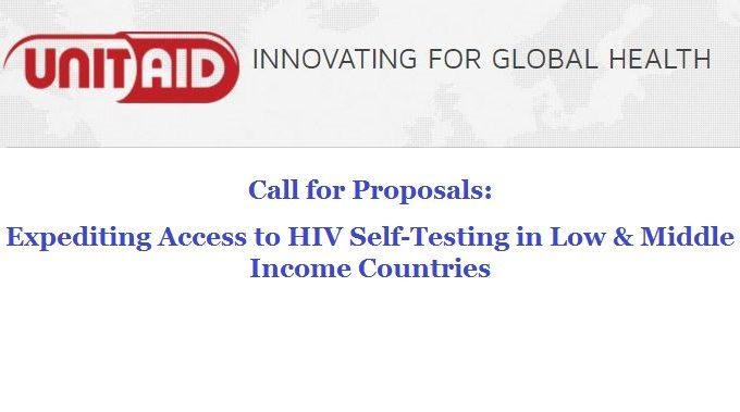 UNITAID Call For Proposals: Expediting Access To HIV Self-Testing In Low & Middle Income Countries