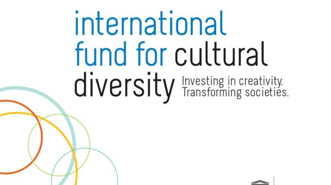 UNESCO's Call For Funding Requests: International Fund For Cultural Diversity (IFCD)