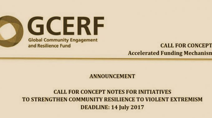 Call For Concept Notes-GCERF: Initiatives To Strengthen Community Resilience To Violent Extremism