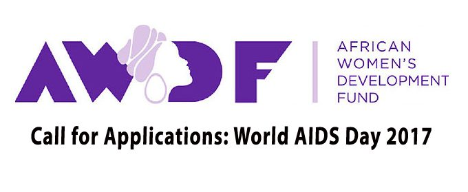 African Women's Development Fund: Call For Applications For World Aids Day 2017